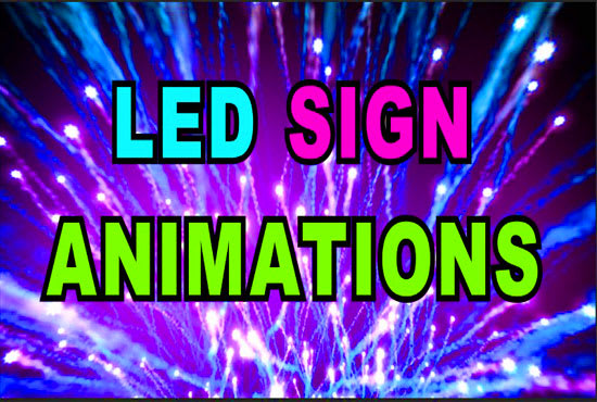 create custom led sign animations for you