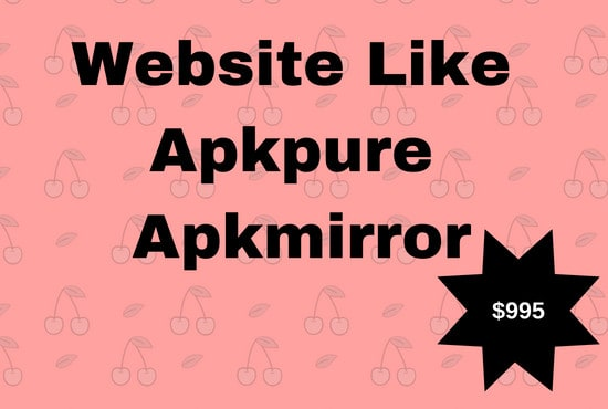 santoshmlm : I will create a website like apk pure, apk mirror with all  apps for $995 on www fiverr com