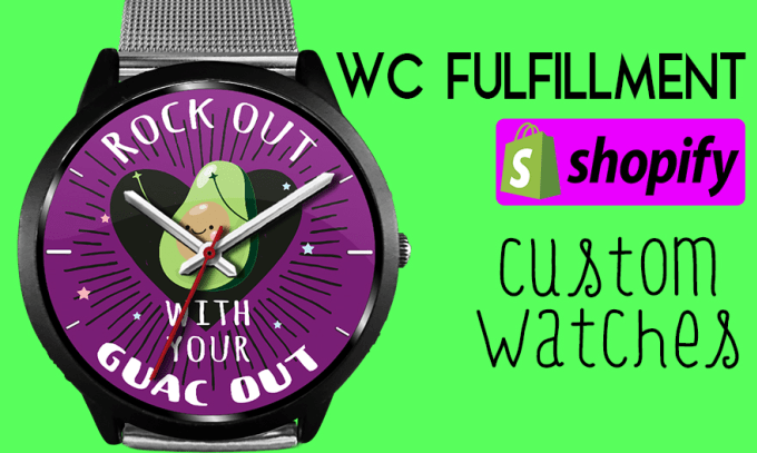 create watches design for wc fulfillment