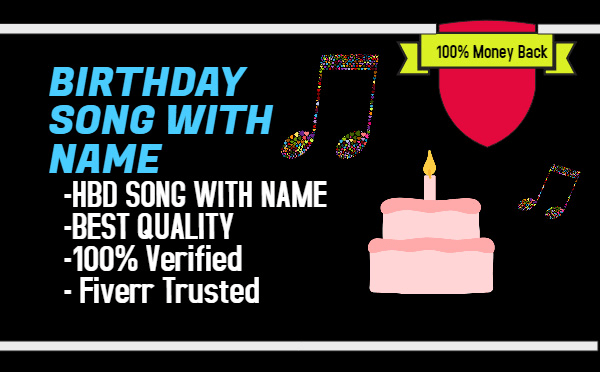 vaibhavgoyal : I will make birthday song with name given by you for $5 on  www fiverr com