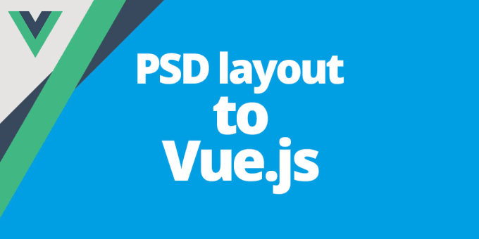 convert you psd layout to vue js spa