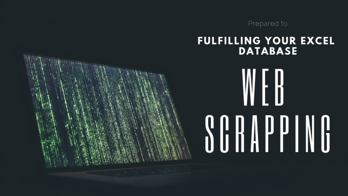 dyw972 : I will do web scrapping to fulfill your excel database for $15 on  www fiverr com