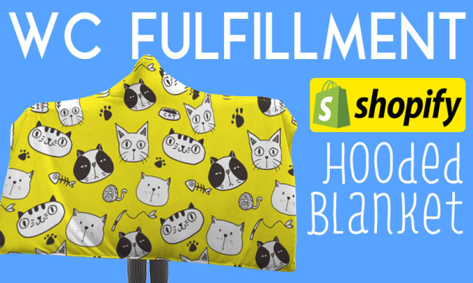 produce hooded blanket for wc fulfillment