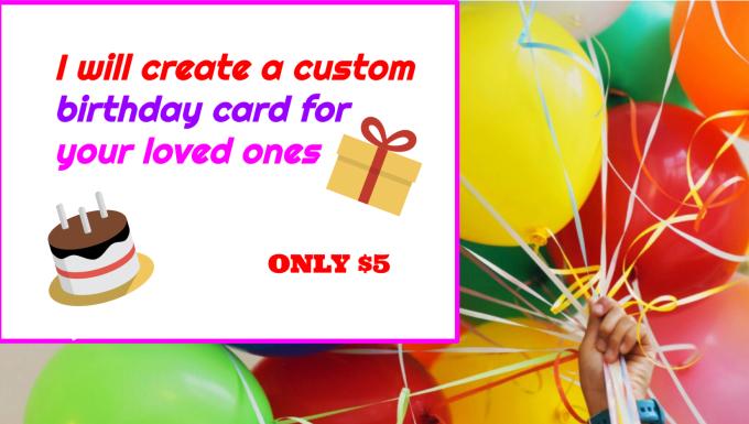 I Will Make A Custom Birthday Card