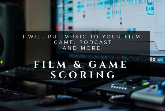 score your film, game, trailer, ect