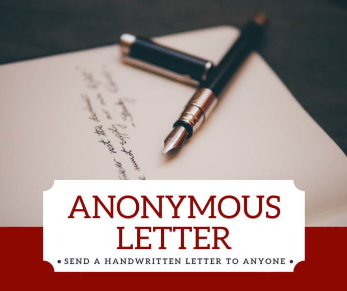 send an anonymous, handwritten letter to someone