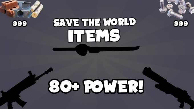 give you fortnite save the world items