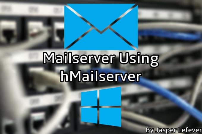 create a mail server for you using hmailserver