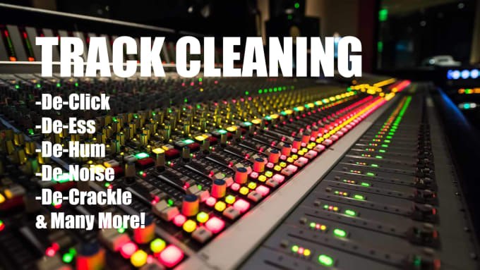 declick, deess, denoise, dehum, noise reduction and clean up your track