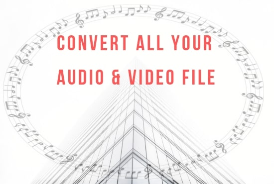 convert your audio video files to mp3 or mp4 in 12 hours