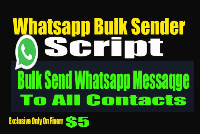 mypro_worker : I will give you whatsapp bulk sender script for $5 on  www fiverr com