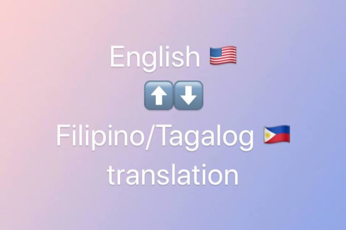 abreeel : I will translate for you from filipino to english and vice versa  for $5 on www fiverr com