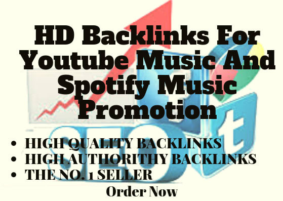do HD backlinks for your youtube music and spotify music promotion