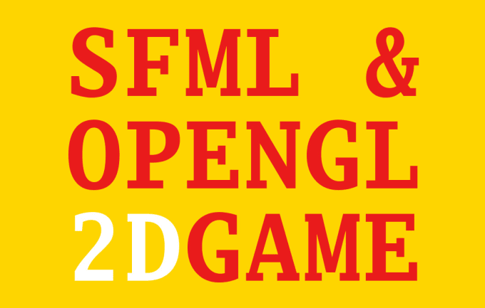 andrey_li : I will improve your sfml or opengl game for $50 on  www fiverr com