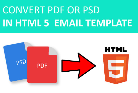 convert your pdf or psd into html5 email template max 2 hrs