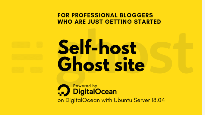 set up a self hosted ghost site on digitalocean droplet