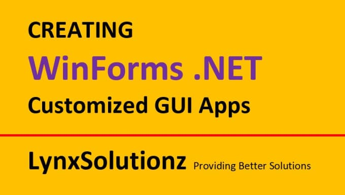 Create awesome winforms and wpf app dotnet by Lynxsolutionz