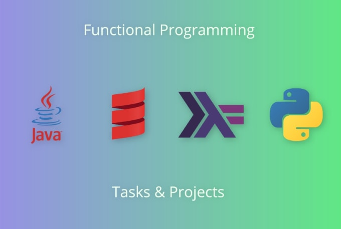 do functional programming tasks and projects in scala, haskell, java, python