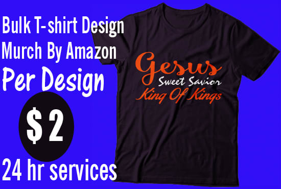 6276fabfda6b5 reate bulk t shirt design for merch by amazon within 24 hr