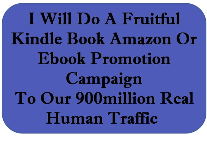 Do Viral Marketing And Promote Your Amazon Book Kindle Book And Ebook Promotion