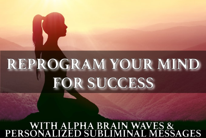 reprogram your brain with alpha waves, subliminal messages