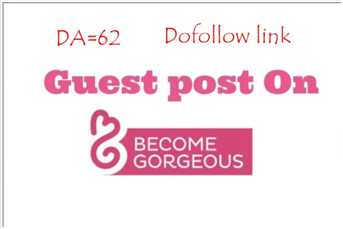 submit guest post on become gorgeous fashion and beauty dofollow