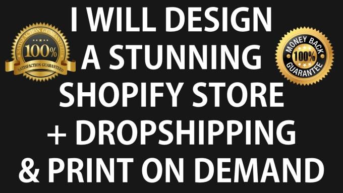 design a pro shopify website, print on demand shopify store