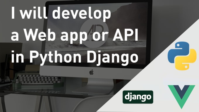 lyonsvr : I will create a python django web app or rest API for $10 on  www fiverr com