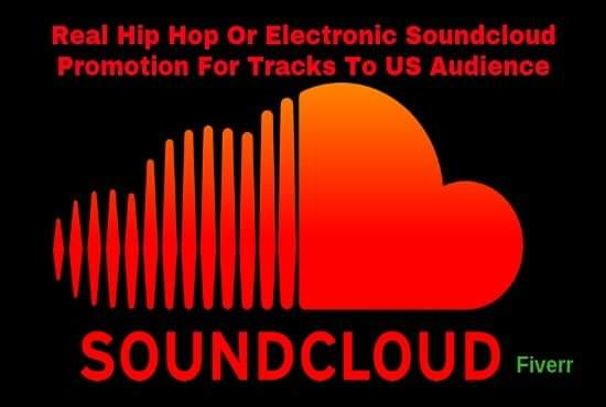 do real hip hop or electronic soundcloud promotion for tracks to US audience