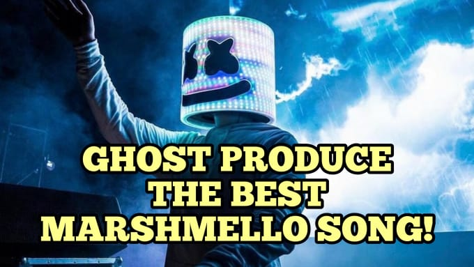 ghost produce the very best marshmello track for you