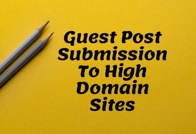 write guest posts for high domain sites