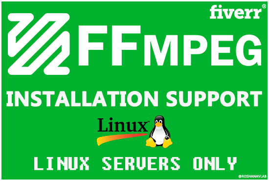 roshanavlab : I will install ffmpeg on your linux server for $10 on  www fiverr com