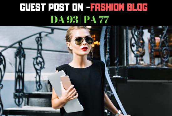 submit guest post in da 93 and pa 77 fashion blog