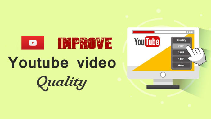 dostoevsky04 : I will improve video quality on youtube for $5 on  www fiverr com