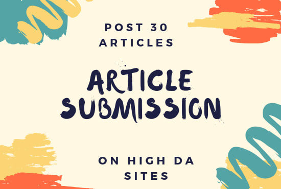 hifza_kamran : I will do article, blog submission manually to 30 sites for  $5 on www fiverr com