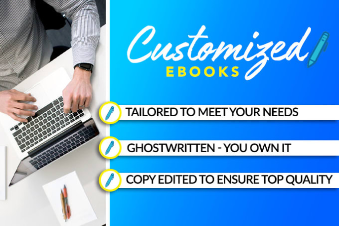 ghostwrite an exemplary ebook to your custom specifications
