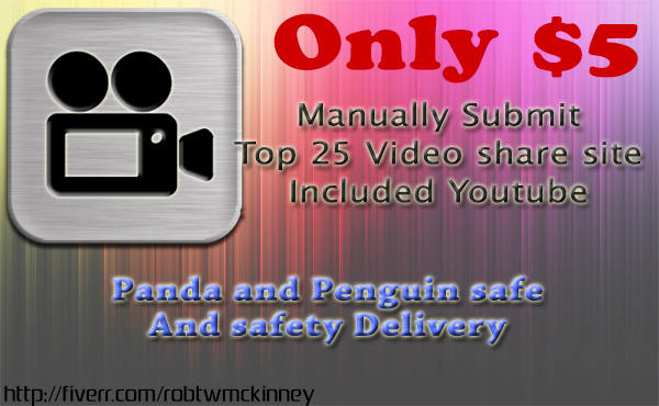 manual submit your video to Top 25 video sharing site like Youtube,  Dailymotion, Vimeo, Flickr