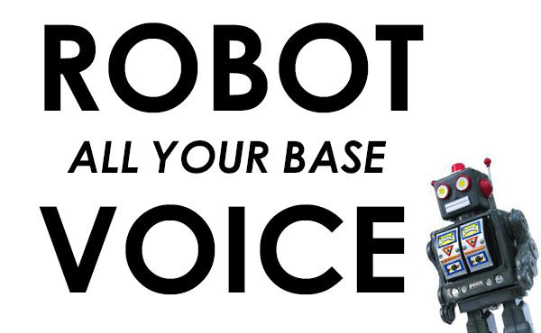 speak in my unique robot voice