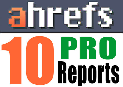 create 10 Full Pro Ahref Site Explorer Reports _ One Link per Domain Report  + Anchor Text List Report _ Spy on Competitor + Analyse Domain