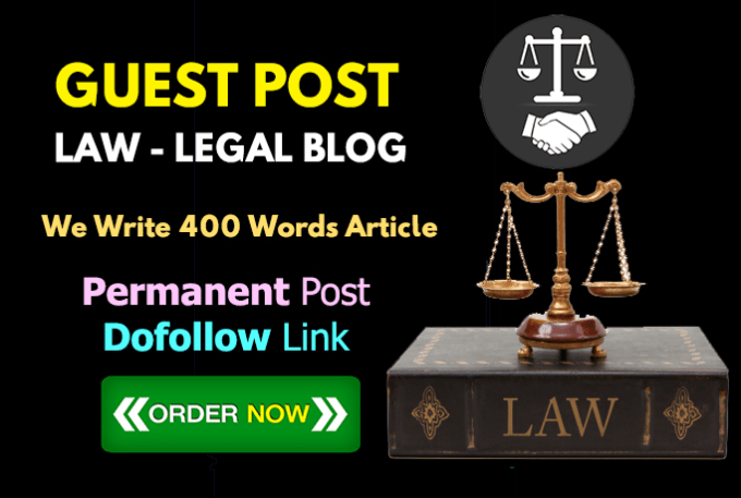 write and publish a guest post on da30 law and legal niche site