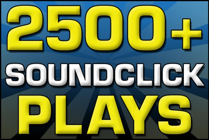 increase your Soundclick plays by 2,500+ in 2 days +Get even more with  extras