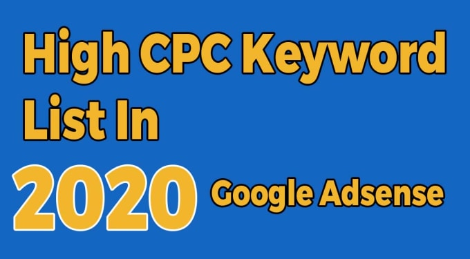 What is High Paying Keyword? Highest Paid Adsense Keywords in 2020