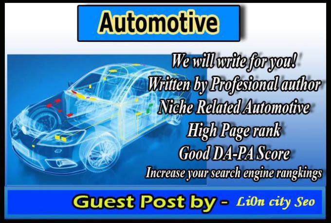 write Your product and Service and submit Guest post In my blog Niche  Automotive