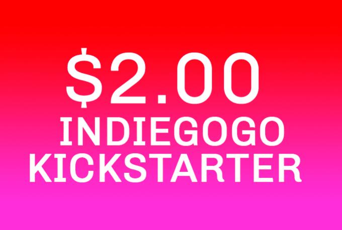 back your indiegogo or kickstarter campaign