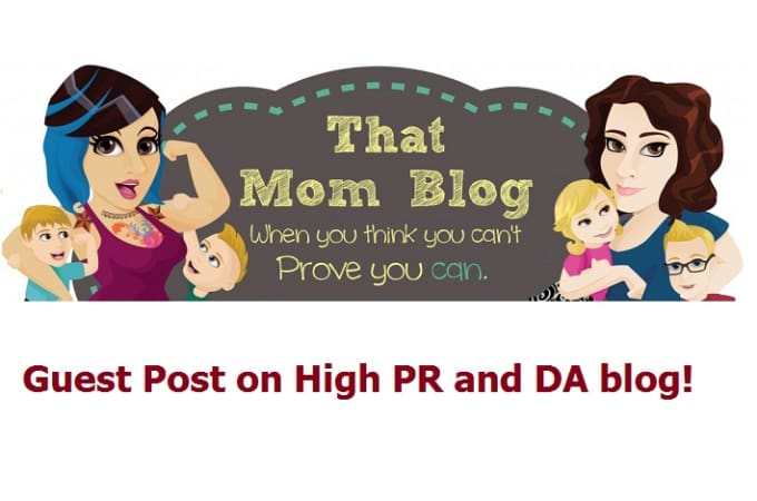 give mom blog guest post high da and PR 3