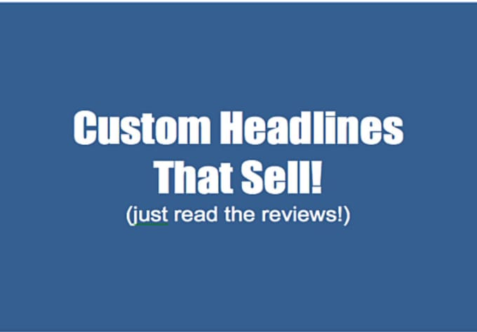 Write A Custom Sales Generating Headline For Your Webpage Or Sales