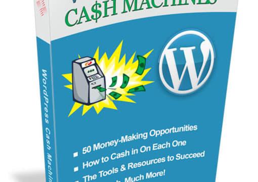 give you wordpress cash machines pdf 50 ways to make money online