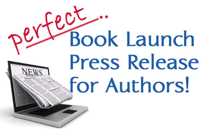 Write Book Launch Press Release For Promotion Marketing Publicity