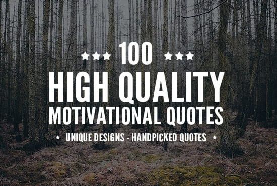 Design 100 high quality motivational quotes by Stylishquotes
