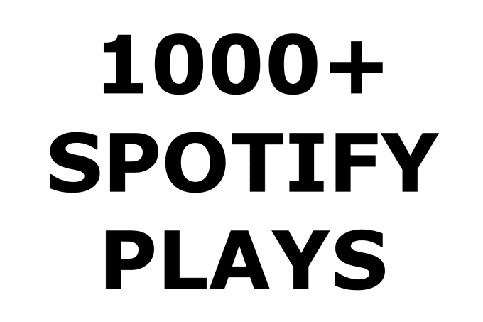 give your song on Spotify 1000 plays